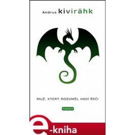 Muž, který rozuměl hadí řeči - Andrus Kivirahk
