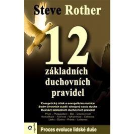 12 základních duchovních pravidel - Steve Rother
