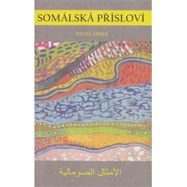 Somálská přísloví - Pavel Mikeš