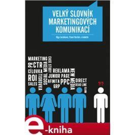 Velký slovník marketingových komunikací - Olga Jurášková, kolektiv, Pavel Horňák
