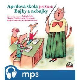 Aprílová škola. Bajky a nebajky, mp3 - Jiří Žáček