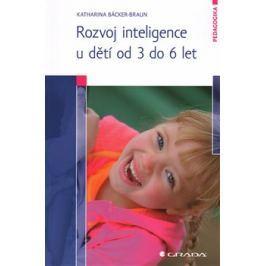 Rozvoj inteligence u dětí od 3 do 6 let - Katharina Bäcker-Braun