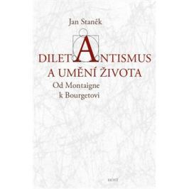 Diletantismus a umění života - Jan Staněk