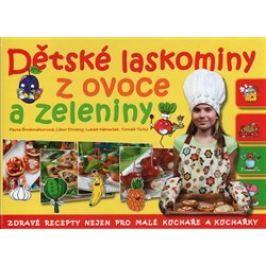 Dětské laskominy z ovoce a zeleniny - Lukáš Němeček, Libor Drobný, Tomáš Tichý, Pavla Šmikmátorová