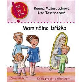 Maminčino bříško - Regina Masaracchiová, Ute Taschnerová