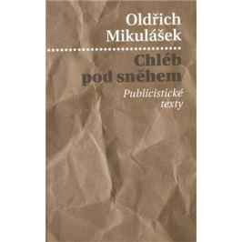 Chléb pod sněhem - Oldřich Mikulášek