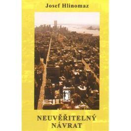 Neuvěřitelný návrat - Josef Hlinomaz