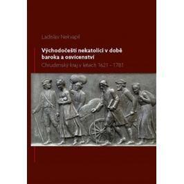 Východočeští nekatolíci v době baroka a osvícenství - Ladislav Nekvapil