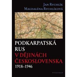 Podkarpatská Rus v dějinách Československa 1918–1946 - Magdaléna Rychlíková, Jan Rychlík