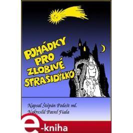 Pohádky pro zlobivé strašidýlko - Štěpán Podešt
