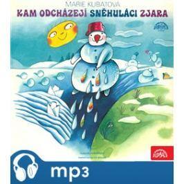 Kam odcházejí sněhuláci zjara / O kozlíčkovi Kryšpínovi a neposlušné koze Róze, mp3 - Marie Kubátová, Zdeňky Široké