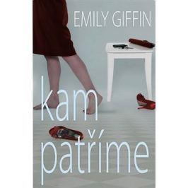 Kam patříme - Emily Giffinová