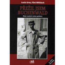 Přežil jsem Buchenwald - Flint Whitlock, Luis Gros