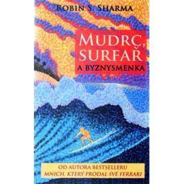Mudrc, surfař a byznysmenka - Robin S. Sharma
