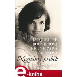 Jacqueline Bouvierová Kennedyová Onassisová - Barbara Leamingová