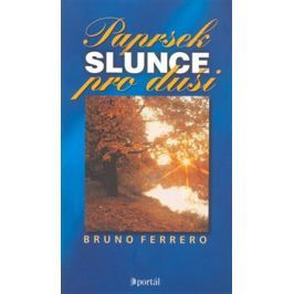 Paprsek slunce pro duši /119,-/ - Bruno Ferrero