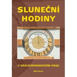 Sluneční hodiny v Královéhradeckém kraji - Miloš Nosek