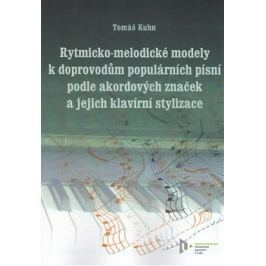 Rytmicko-melodické modely k doprovodu populárních písní podle akordových značek a její klavírní stylizace - T. Kuhn