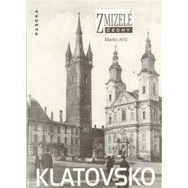 Zmizelé Čechy-Klatovsko - Martin Kříž