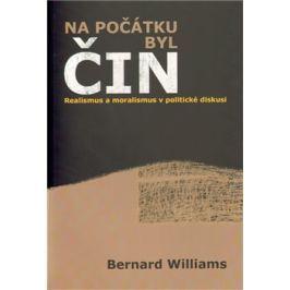 Na počátku byl čin - Bernard Williams
