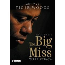 The Big Miss – Můj žák Tiger Woods - Andrej Halada, Hank Haney