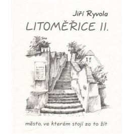 Litoměřice II. – město, ve kterém stojí za to žít - Jiří Ryvola