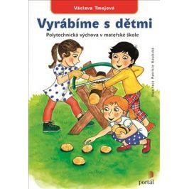 Vyrábíme s dětmi - Václava Tmejová