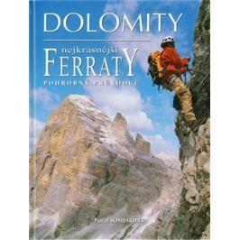 Dolomity, nejkrásnější FERRATY - Pascal Sombardier