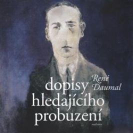 Dopisy hledajícího probuzení - René Daumal