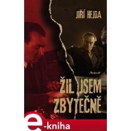 Žil jsem zbytečně - Jiří Hejda