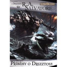 Příběhy o Drizztovi - Robert Anthony Salvatore