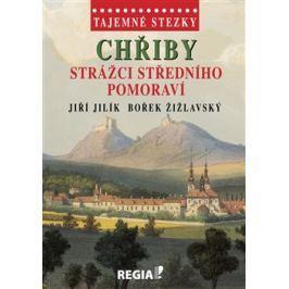 Chřiby - strážci Středního Pomoraví - Jiří Jilík, Bořek Žižlavský