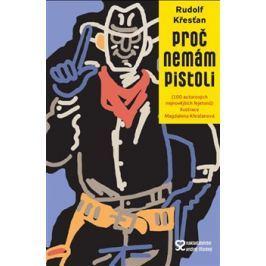 Proč nemám pistoli - Rudolf Křesťan