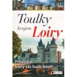Toulky krajem Loiry - Jaroslava Dvořáková