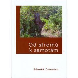 Od stromů k samotám - Zdeněk Grmolec