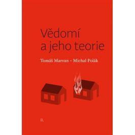 Vědomí a jeho teorie - Tomáš Marvan, Michal Polák