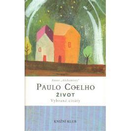 Život (Vybrané citáty) - Paulo Coelho