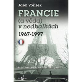 Francie a věda v nedbalkách 1967-1997 - Josef Voříšek