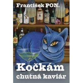 Kočkám chutná kaviár - František PON.
