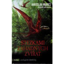 Stezkami záhadných zvířat - Jaroslav Mareš