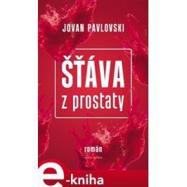 Šťáva z prostaty - Jovan Pavlovski