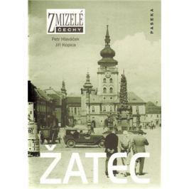 Zmizelé Čechy-Žatec - Petr Hlaváček, Jiří Kopica