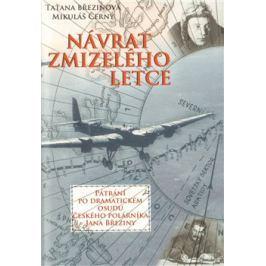 Návrat zmizelého letce - Taťana Březinová, Mikuláš Černý