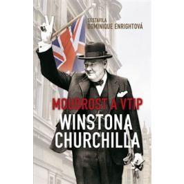 Moudrost a vtip Winstona Churchilla - Dominique Enrightová