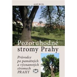 Pozoruhodné stromy Prahy - Aleš Rudl