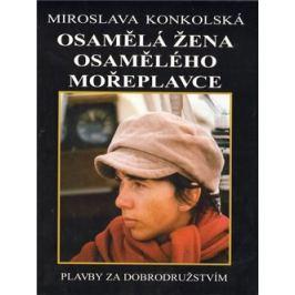 Osamělá žena osamělého mořeplavce - Miroslava Konkolská