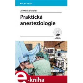 Praktická anesteziologie - Jiří Málek