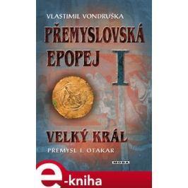 Velký král Přemysl Otakar I - Vlastimil Vondruška