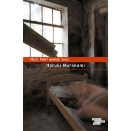 Muži, kteří nemají ženy - Haruki Murakami