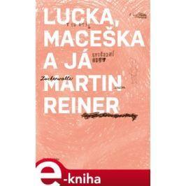 Lucka, Maceška a já - Martin Reiner